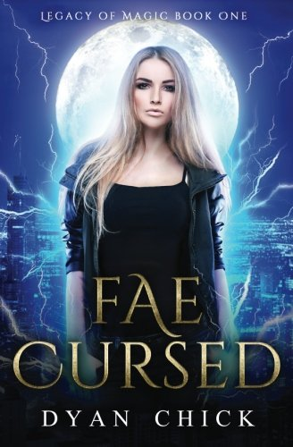 Fae Cursed: Legacy of Magic Book One (Volume 1): Dyan Chick