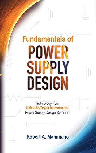 Fundamentals of Power Supply Design: Robert A. Mammano