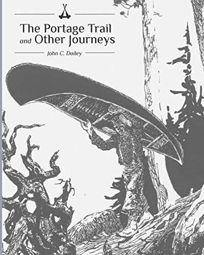 The Portage Trail and Other Journeys: Dailey, John
