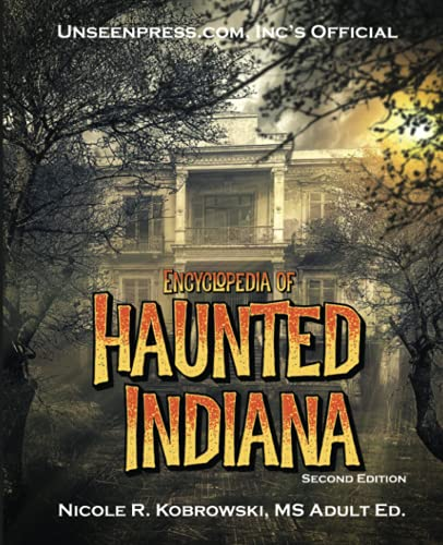 Unseenpress.com's Official Encyclopedia of Haunted Indiana: Nicole R. Kobrowski