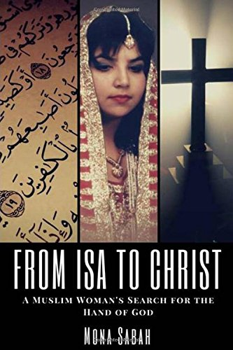 From Isa to Christ: A Muslim Woman's Search for the Hand of God
