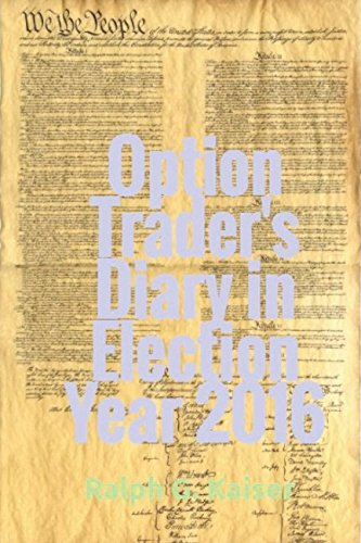 Option Trader's Diary in Election Year 2016: Ralph G. Kaiser