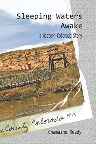 9780998705125: Sleeping Waters Awake: A Western Colorado Story