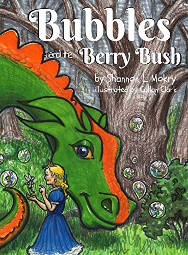 Bubbles and the Berry Bush (Bubbles the Bubble Blowing Dragon)