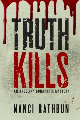9780998755700: Truth Kills: An Angelina Bonaparte Mystery