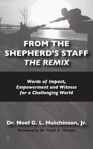 From the Shepherd's Staff -The Remix: Words: Hutchinson, Noel G.