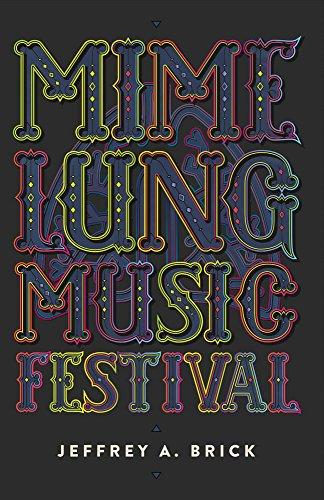 Mime Lung Music Festival: Jeffrey A. Brick