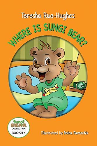 9780998848303: Where is Sungi Bear? (Sungi Bear Collection)