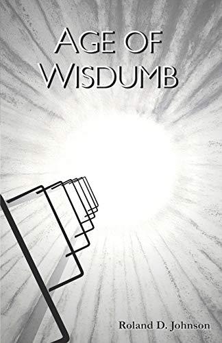 Age of Wisdumb: Roland D. Johnson