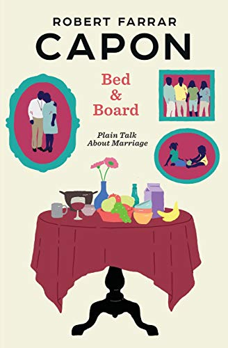 9780998917115: Bed and Board: Plain Talk About Marriage