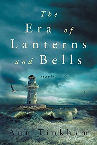 The Era of Lanterns and Bells: Tinkham, Ann