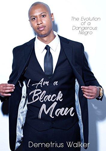 I Am a Black Man: The Evolution: Walker, Demetrius