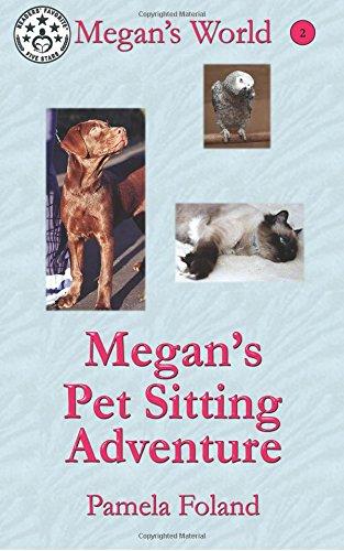 Megan's Pet Sitting Adventure (Megan's World) (Volume: Foland, Ms. Pamela