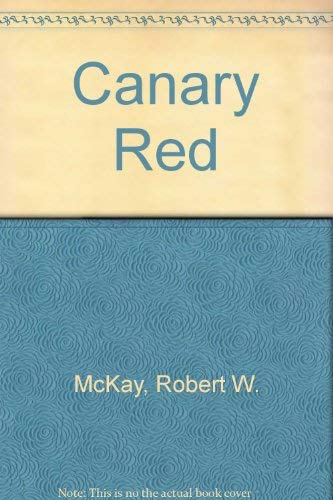 9780999121429: Canary Red