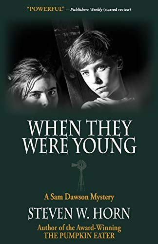 When They Were Young: A Sam Dawson Mystery: Steven W Horn (My