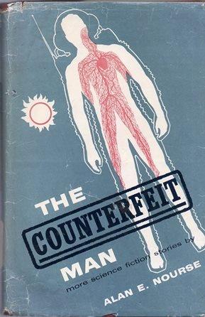 The Counterfeit Man: Nourse, Alan Edward