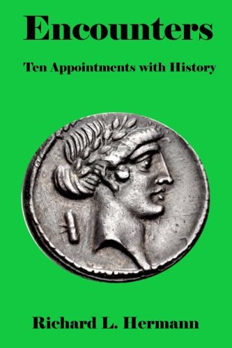 Encounters: Ten Appointments with History