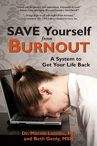 Save Yourself from Burnout: A System to Get Your Life Back