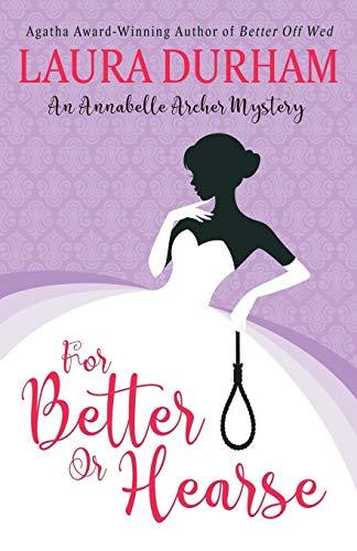 9780999149423: For Better Or Hearse (Annabelle Archer Wedding Planner Mystery) (Volume 2)