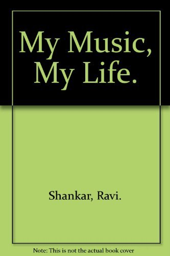 9780999152218: My Music, My Life. [Hardcover] by Shankar, Ravi.