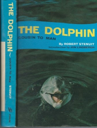9780999153956: The Dolphin, Cousin to Man.