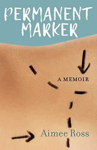Permanent Marker: A Memoir: Aimee Ross