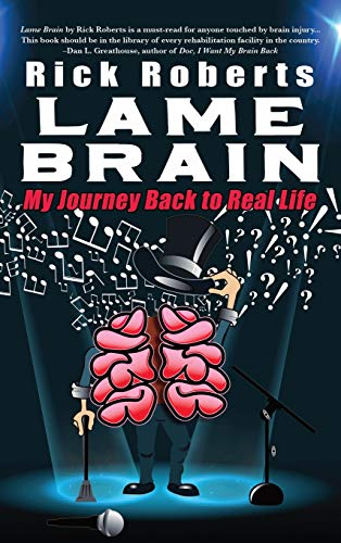 9780999187067: Lame Brain: My Journey Back to Real Life