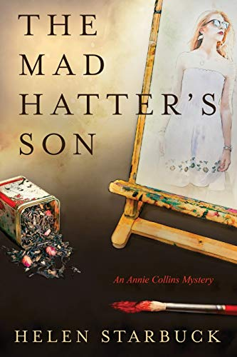 The Mad Hatter's Son: An Annie Collins Mystery: Helen Starbuck