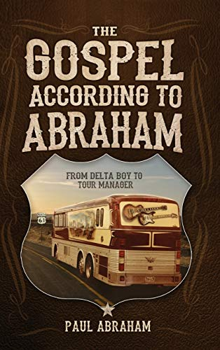 The Gospel According to Abraham: From Delta: Paul Abraham
