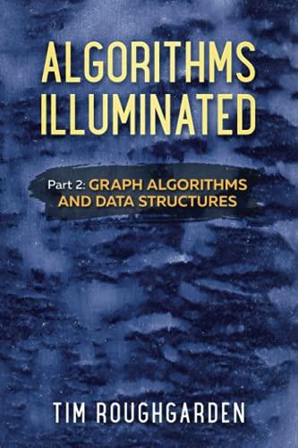 9780999282922: Algorithms Illuminated (Part 2): Graph Algorithms and Data Structures