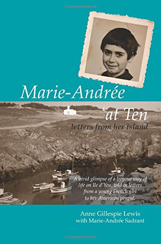 Marie-Andrée at ten : letters from her: Anne Gillespie Lewis