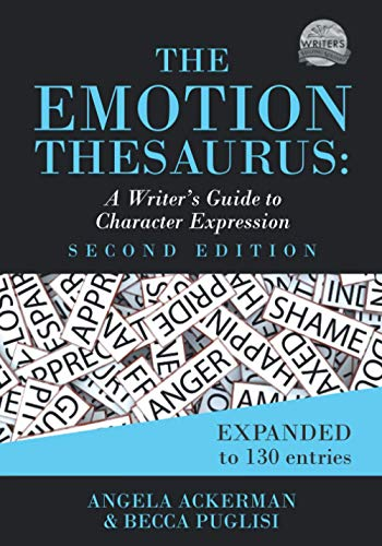 9780999296349: The Emotion Thesaurus: A Writer's Guide to Character Expression (Second Edition): 1 (Writers Helping Writers Series)