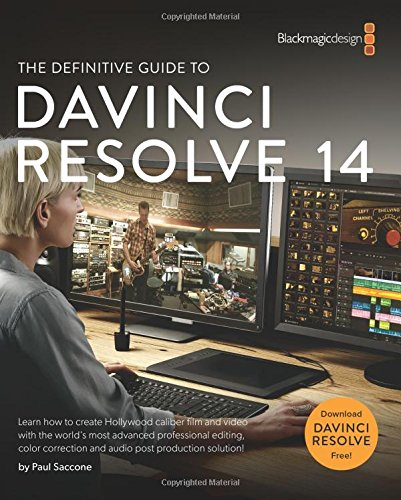 The Definitive Guide To Davinci Resolve 14 Editing Color And Audio Blackmagic Design Learning Series By Saccone Paul Brand New Paperback 2017 Revaluation Books