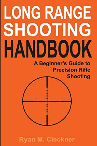9780999417300: Long Range Shooting Handbook: The Complete Beginner's Guide to Precision Rifle Shooting