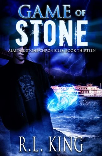 Game of Stone: A Novel in the Alastair Stone Chronicles (Volume 13): R. L. King
