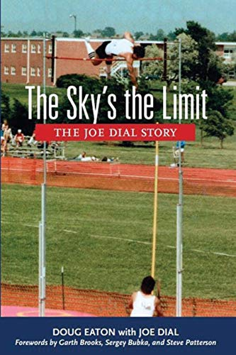 9780999460726: The Sky's the Limit: The Joe Dial Story