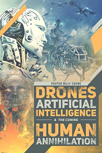 Drones, Artificial Intelligence, amp; the Coming Human Annihilation: Billy Crone