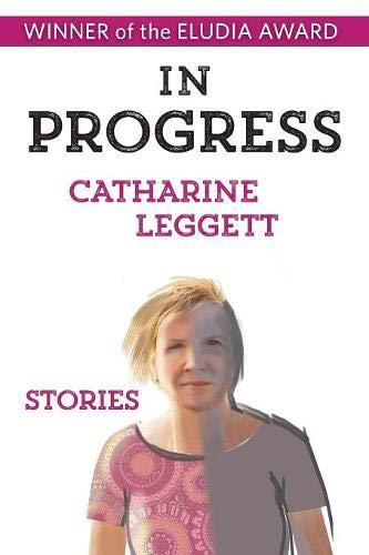 In Progress (Paperback): Catharine Leggett