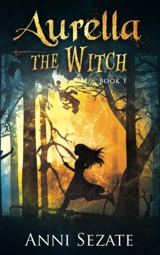 9780999537909: Aurella the Witch (The Aurella Trilogy) (Volume 1)