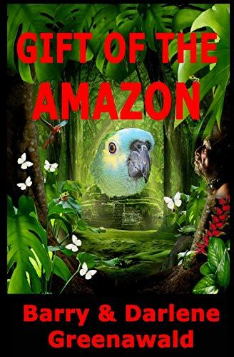 Gift of the Amazon: Barry Greenawald