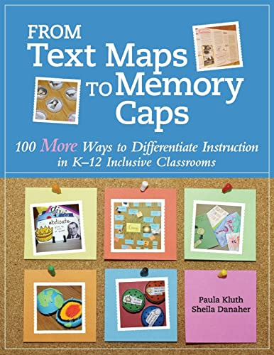 9780999576618: From Text Maps to Memory Caps: 100 More Ways to Differentiate Instruction in K-12 Inclusive Classrooms