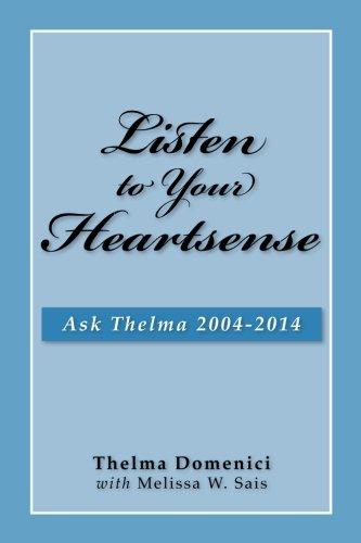 Listen to Your Heartsense: Ask Thelma 2004 - 2014: Thelma Domenici