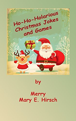 Ho-Ho-Holarious Christmas Jokes (Paperback): Mary E Hirsch