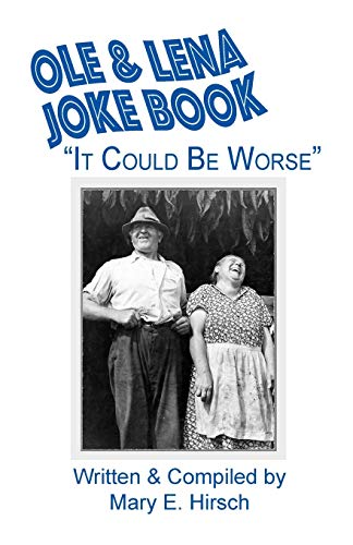 "Ole & Lena Joke Book: ""It Could: Mary E Hirsch"