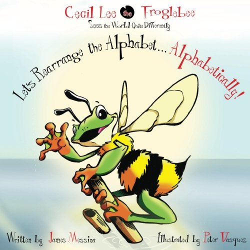 Cecil Lee the Froglebee Sees the World: Messina, James D.