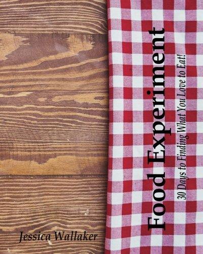 Food Experiment: Jessica Wallaker