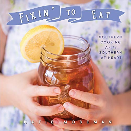 9780999659403: Fixin' to Eat: Southern Cooking for the Southern at Heart