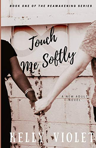 Touch Me Softly (The Reawakening Series) (Volume: Kelly Violet