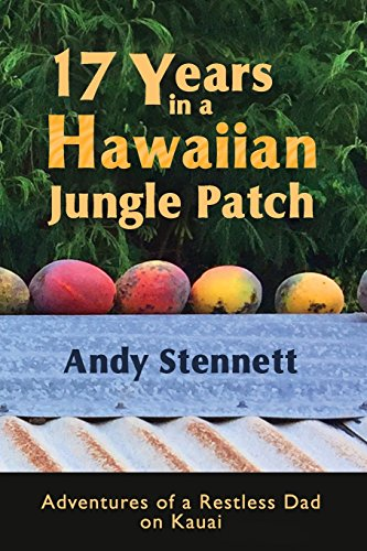 17 Years in a Hawaiian Jungle Patch: Stennett, Mr Andy