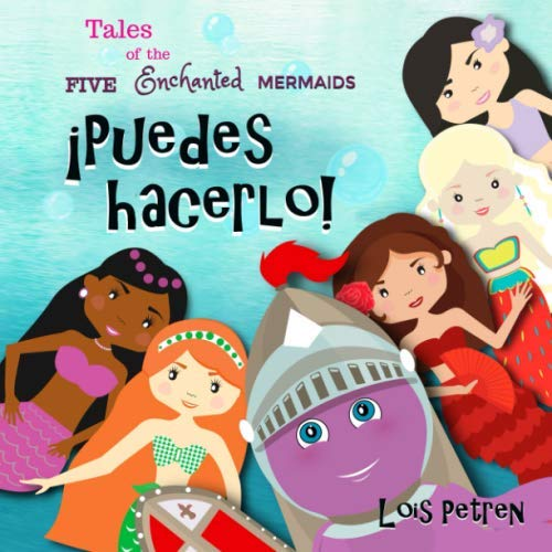 9780999809990: ¡Puedes hacerlo! (Tales of the Five Enchanted Mermaids) (Spanish Edition)